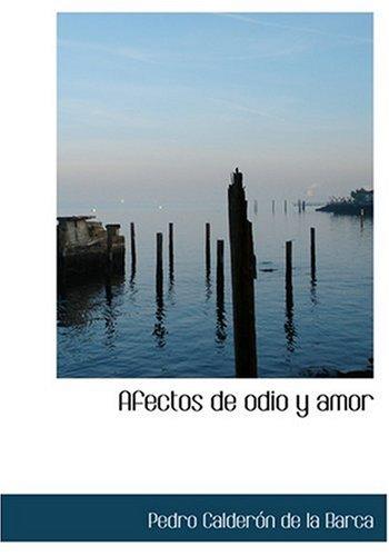 9780554284958: Afectos de odio y amor (Large Print Edition)
