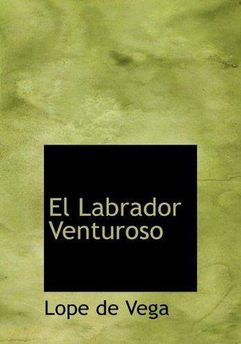 9780554286167: El Labrador Venturoso