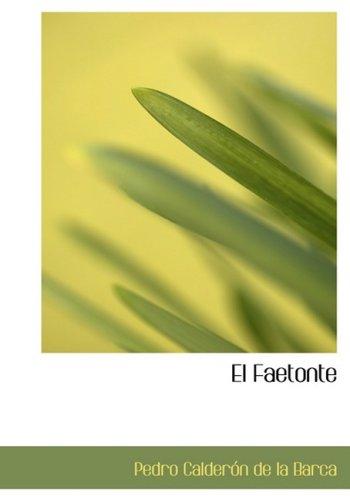 9780554286259: El Faetonte (Large Print Edition) (Spanish Edition)