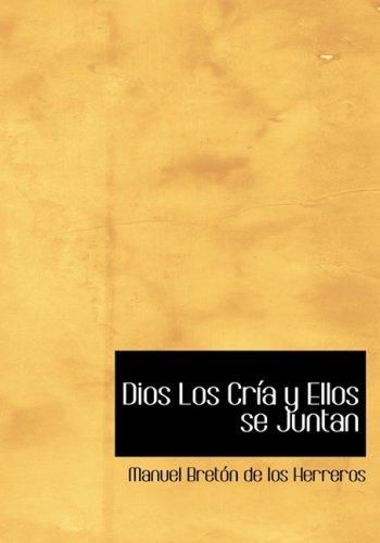 9780554286969: Dios Los Cria y Ellos se Juntan (Large Print Edition) (Spanish Edition)