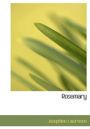 Rosemary (Large Print Edition): Josephine Lawrence