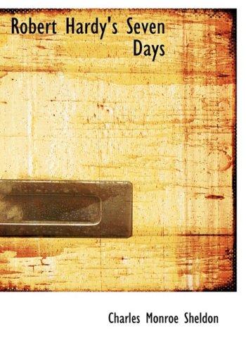 9780554287638 - Charles Monroe Sheldon: Robert Hardy s Seven Days (Hardback) - Bog