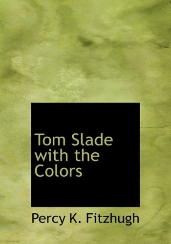 Tom Slade with the Colors (Large Print Edition) (0554287927) by Fitzhugh, Percy K.