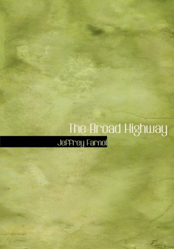9780554288444: The Broad Highway (Large Print Edition)