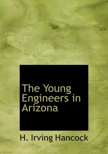 9780554288567 - Hancock, H. Irving: The Young Engineers in Arizona (Large Print Edition) - Livro