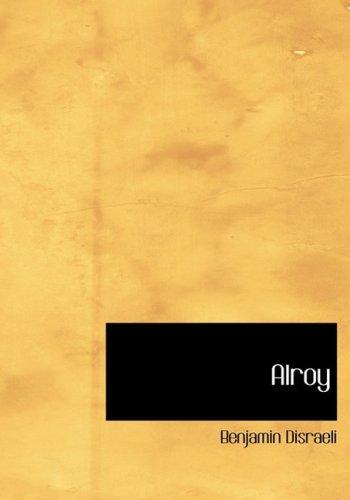 9780554288857 - Earl of Beaconsfield Benjamin Disraeli Ear: Alroy (Hardback) - Livro