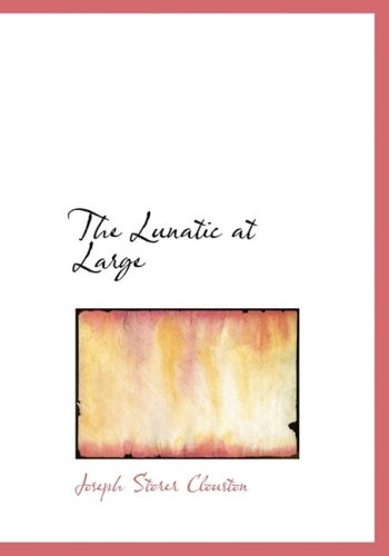 9780554289212: The Lunatic at Large (Large Print Edition)
