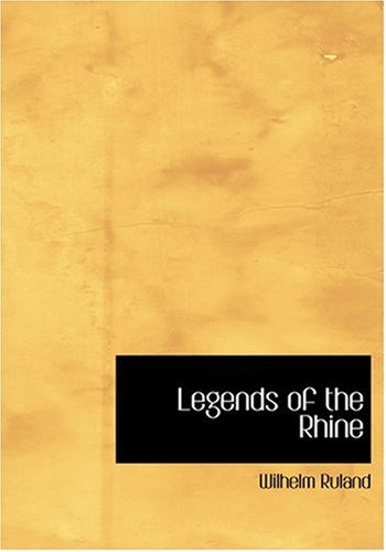 9780554289410: Legends of the Rhine (Large Print Edition)