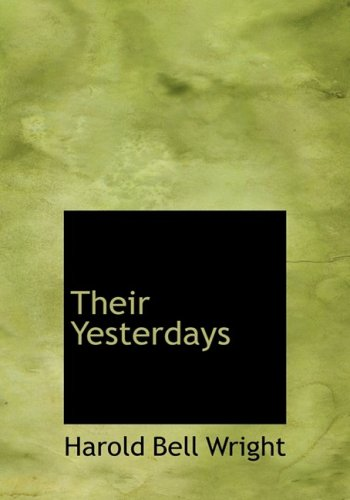 Their Yesterdays (Large Print Edition) (0554289547) by Wright, Harold Bell
