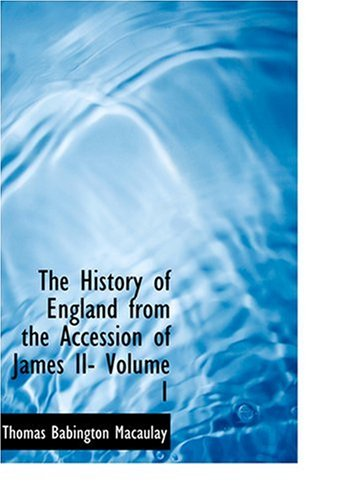 9780554290218: The History of England from the Accession of James II- Volume 1 (Large Print Edition)