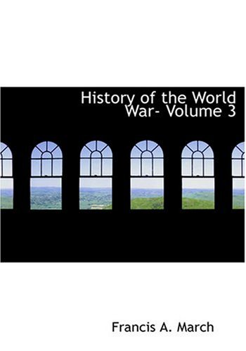 9780554290263: History of the World War- Volume 3 (Large Print Edition)