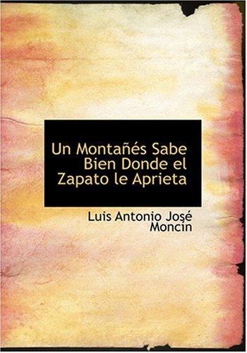 9780554290751: Un Montanes Sabe Bien Donde el Zapato le Aprieta (Large Print Edition) (Spanish Edition)
