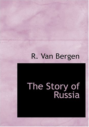 9780554291024: The Story of Russia (Large Print Edition)