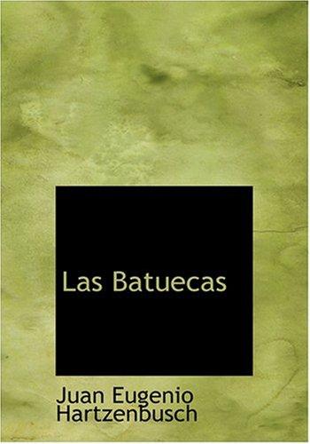 9780554292021: Las Batuecas (Large Print Edition)