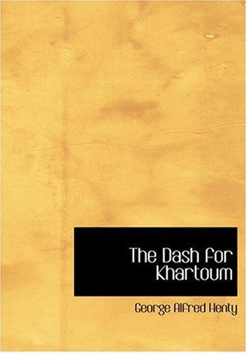 9780554292083: The Dash for Khartoum (Large Print Edition)