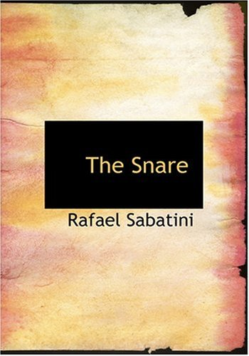 The Snare (Large Print Edition) (055429382X) by Sabatini, Rafael