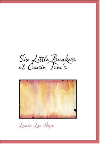 9780554294360: Six Little Bunkers at Cousin Tom's (Large Print Edition)