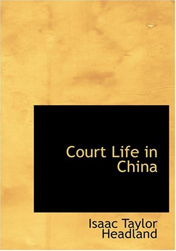 9780554294445: Court Life in China (Large Print Edition)