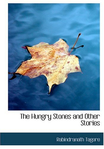 The Hungry Stones and Other Stories (Large: Rabindranath Tagore