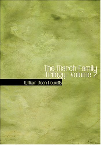 9780554294841 - William Dean Howells: The March Family Trilogy- Volume 2 (Hardback) - Buch