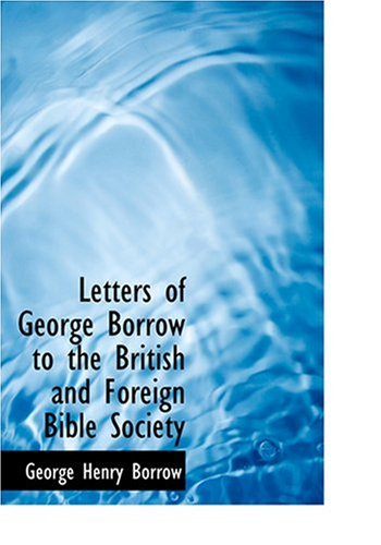 9780554295718: Letters of George Borrow to the British and Foreign Bible Society (Large Print Edition)