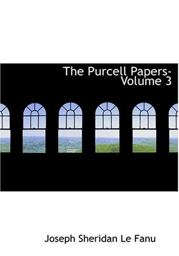 9780554295992: The Purcell Papers- Volume 3 (Large Print Edition)