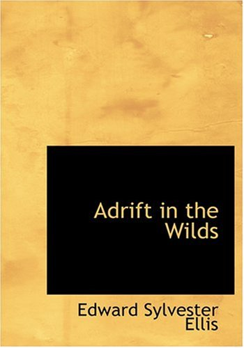 9780554298191: Adrift in the Wilds (Large Print Edition)