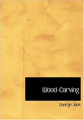 9780554298382: Wood-Carving (Large Print Edition)
