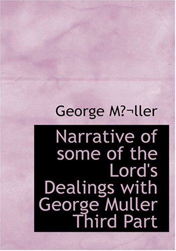 9780554299471: Narrative of Some of the Lord's Dealings with George Muller Third Part