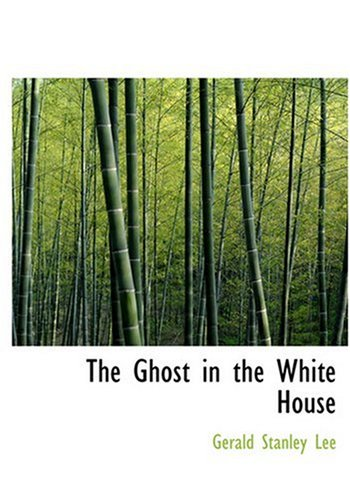 9780554299723: The Ghost in the White House (Large Print Edition)