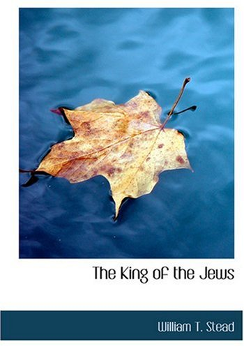 9780554301853: The King of the Jews (Large Print Edition)