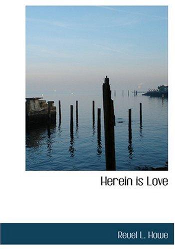 Herein Is Love: Reuel L. Howe