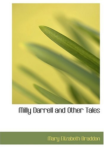 Milly Darrell and Other Tales (Large Print Edition) (9780554302164) by Mary Elizabeth Braddon