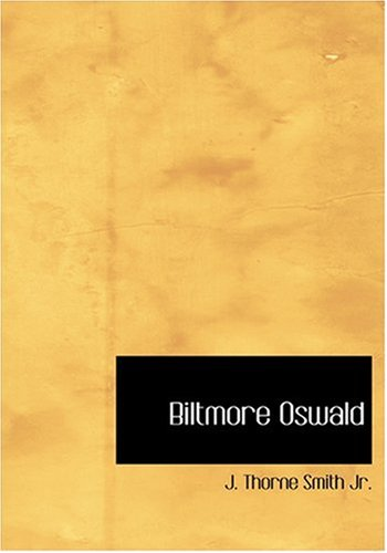 Biltmore Oswald (Large Print Edition): J. Thorne Smith