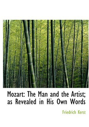 9780554302584: Mozart: The Man and the Artist; as Revealed in His Own Words (Large Print Edition)