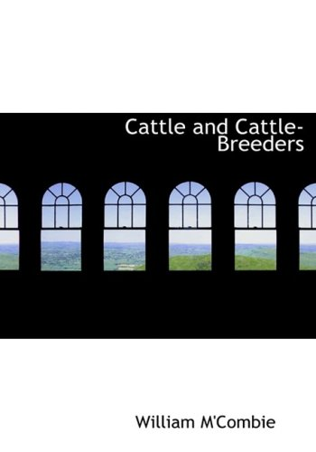9780554303314: Cattle and Cattle-Breeders (Large Print Edition)