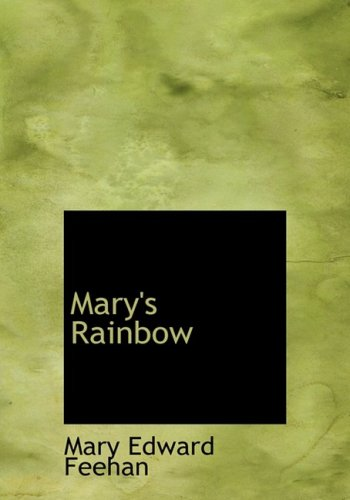 9780554303345: Mary's Rainbow (Large Print Edition)