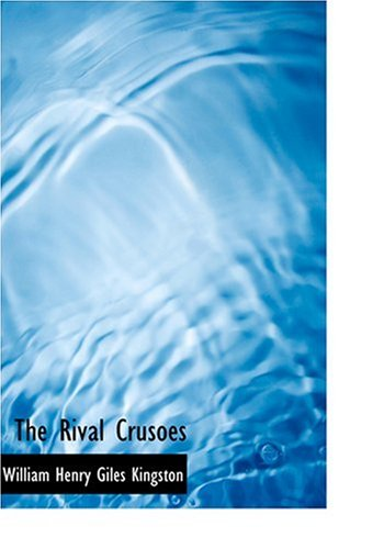 9780554304984: The Rival Crusoes (Large Print Edition)