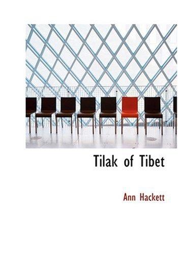 9780554305301: Tilak of Tibet (Large Print Edition)