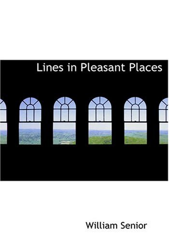 9780554305936: Lines in Pleasant Places (Large Print Edition)