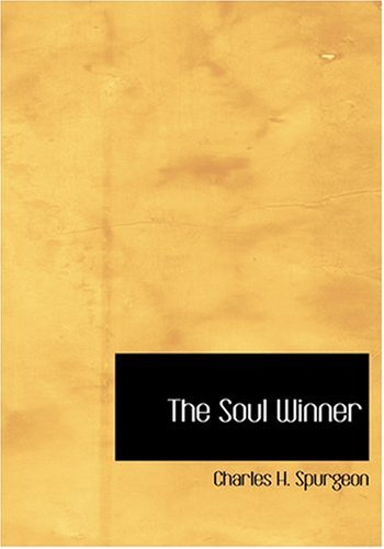 The Soul Winner (Large Print Edition) (0554306158) by Spurgeon, Charles H.