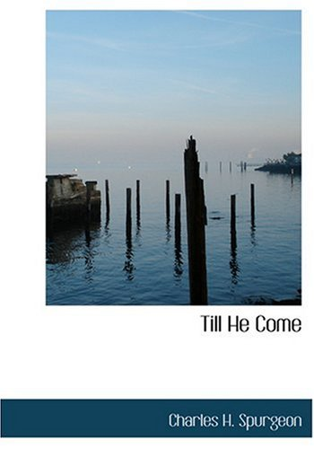Till He Come (Large Print Edition) (9780554306162) by Charles H. Spurgeon