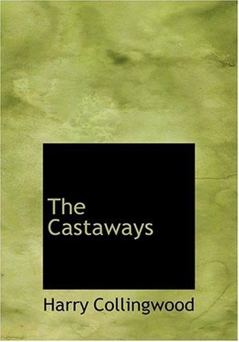 9780554306421: The Castaways (Large Print Edition)