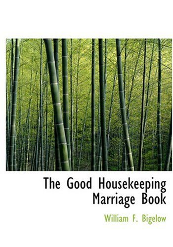 9780554306544: The Good Housekeeping Marriage Book (Large Print Edition)