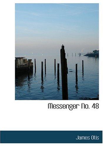 Messenger No. 48 (Large Print Edition): James Otis