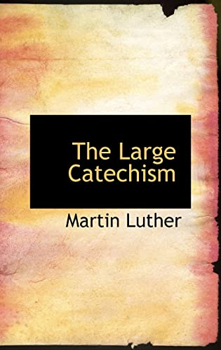 9780554307206: The Large Catechism
