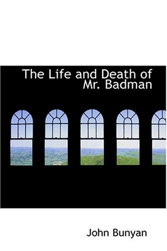 9780554308562: The Life and Death of Mr. Badman