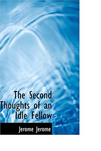 9780554308708: The Second Thoughts of an Idle Fellow
