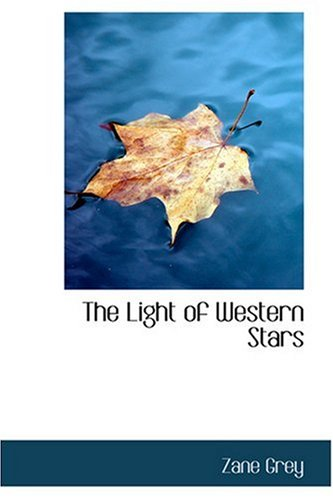 9780554309682: The Light of Western Stars