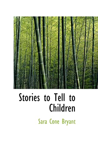 9780554310169: Stories to Tell to Children